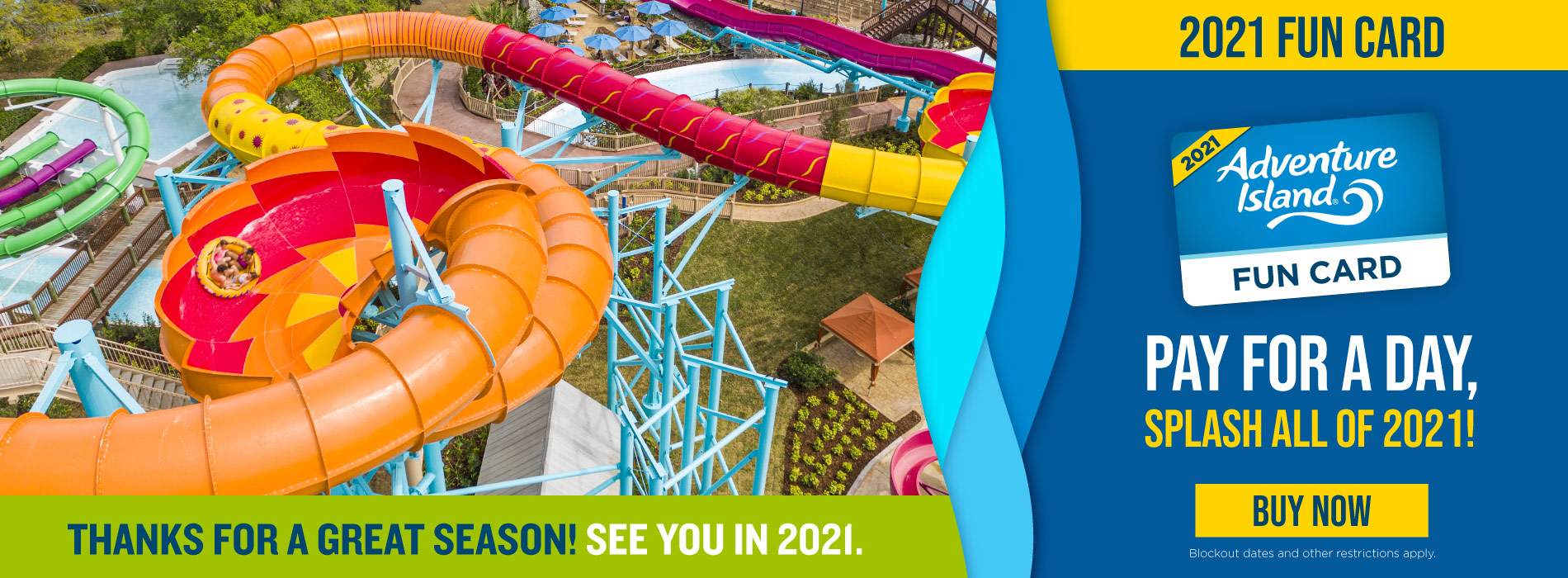 Pay for a Day, Splash all of 2021 with a Fun Card!