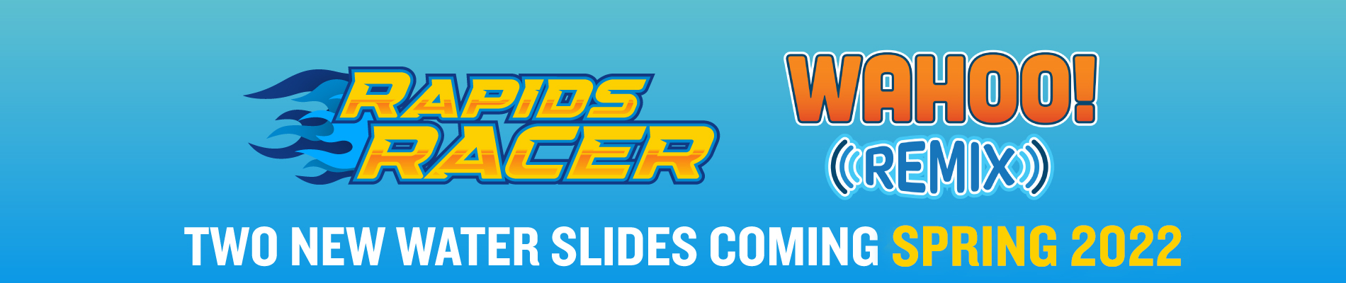 Rapids Racer and Wahoo Remix coming March 2022