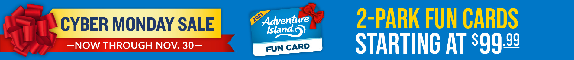 Cyber Monday Sale 2 Park Fun Cards starting at $99.99
