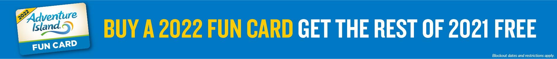 Buy a 2022 Fun Card Get 2021 Free