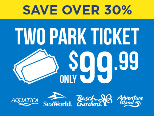 Two Park Ticket only $99.99! Save Over 30%!