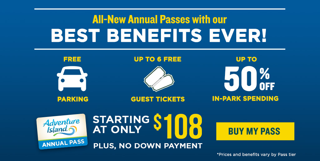 All-New Annual Passes with our Best Benefits Ever! Starting at Only $8.50/mo with no down payment!