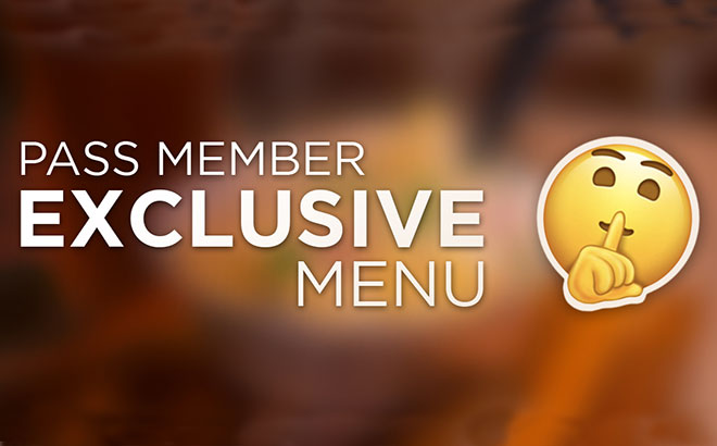 Pass Member Exclusive Menu