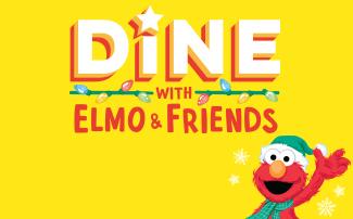 Dine with Elmo & Friends