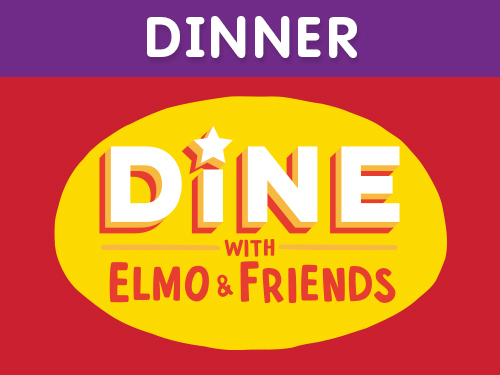 Dinner with Elmo & Friends