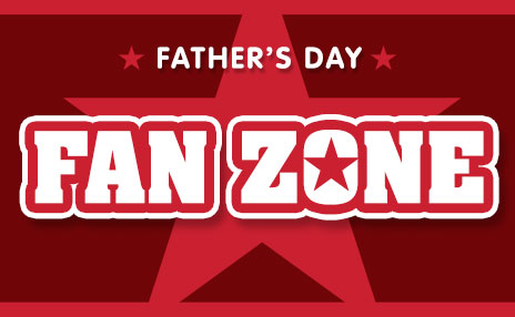 Father's Day Fan Zone