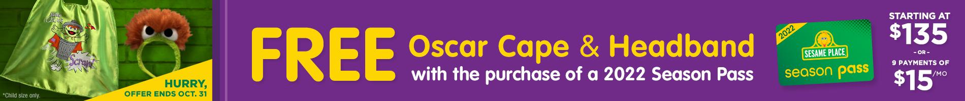 Buy a 2022 Season Pass and get a FREE Oscar Cap & Headband