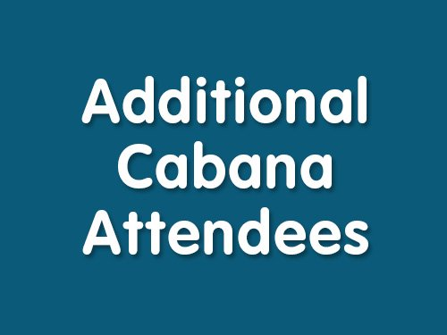 Additional Cabana Attendees
