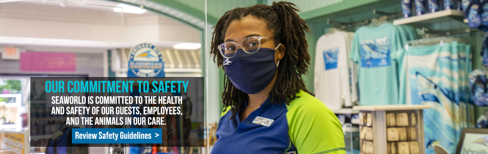 SeaWorld is committed to the health and safety of our guests and ambassadors
