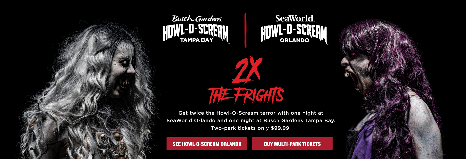 Twice the frights with Busch Gardens and SeaWorld Howl-O-Scream tickets.