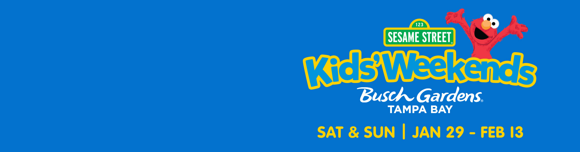 Sesame Street Kids' Weekends | Saturdays - Sundays and President's Day; Jan. 30 - Feb. 15