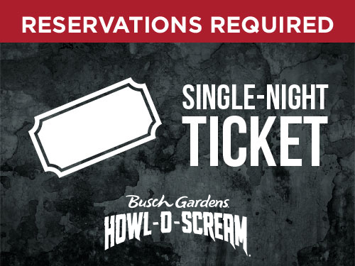 Reservations Required. Howl O Scream Busch Gardens Tampa Bay Single Night Ticket
