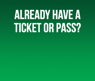 Already have a Ticket or Pass?