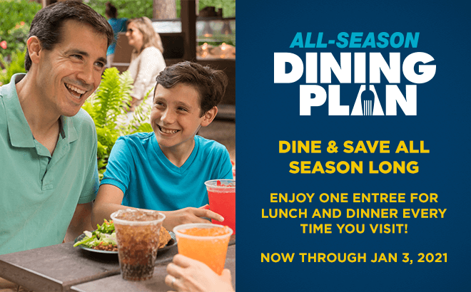 All-Season Dining Upgrade for Members. Dine & Save all season long. One entree for lunch and dinner every time you visit!