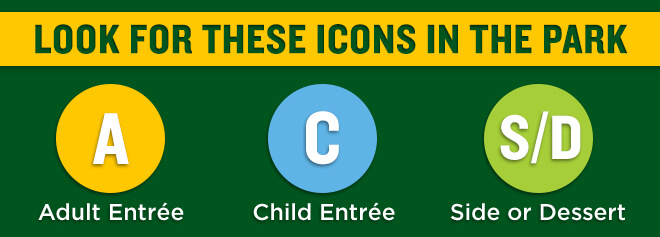 Look for these icons at Busch Gardens restaurants for adult and child entrees and sides or desserts