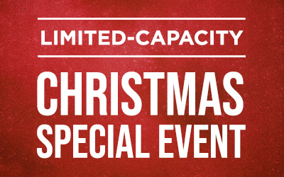 Limited-Capacity Christmas Special Event