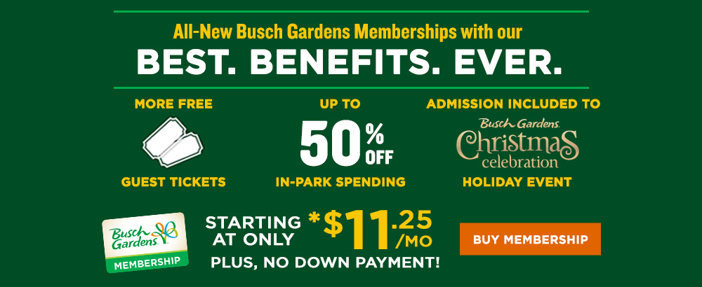 All-New Busch Gardens Memberships with our Best Benefits Ever! Starting at Only $11.25/mo with no down payment!