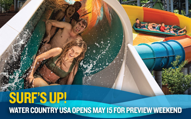 Surf's Up! Water Country USA opens May 15 for Preview Weekend.